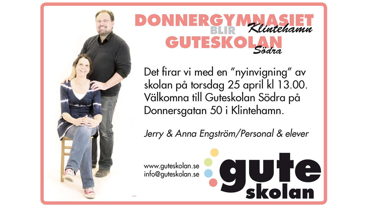 Guteskolan Södra invigs den 25 april 2013.